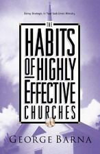 The Habits of Highly Effective Churches: Being Strategic in Your God-Given Minis