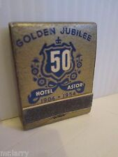 HOTEL ASTOR 1954 GOLDEN JUBILEE NY NEW YORK CITY MANHATTAN  MATCHES MATCH BOOK