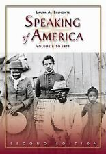 Speaking of America Vol. 1 : Readings in U. S. History - To 1877 by Laura A....