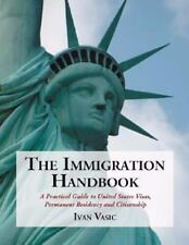 The Immigration Handbook: A Practical Guide to United States Visas, Pe-ExLibrary
