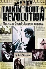 Talkin' 'Bout a Revolution: Music and Social Change in America (Book), Weissman,