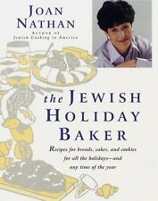 The Jewish Holiday Baker : Recipes for Breads, Cakes, and Cookies for All the Ho