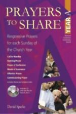 Prayers to Share : Responsive Prayers for Each Sunday of the Church Year by...
