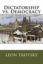 Dictatorship vs. Democracy by Leon Trotsky (2014, Paperback)