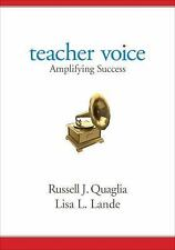 Teacher Voice : Amplifying Success by Russell J. (Joseph) Quaglia and Lisa L....