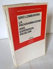 Lombardini,LA PROGRAMMAZIONE,Einaudi 1967 [economia,impresa pubblica,urbanistica