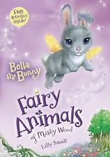 Fairy Animals of Misty Wood Ser.: Bella the Bunny 2 by Lily Small (2015,...