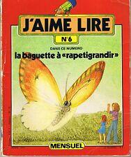 Ancien numéro J'aime Lire revue n° 6 1977  La Baguette à Rapetigrandir CHAPOUTON