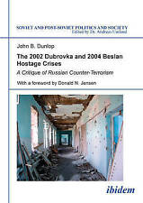 The 2002 Dubrovka and 2004 Beslan Hostage Crises: A Critique of Russian Counter-