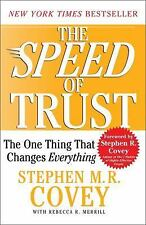 The Speed of Trust : The One Thing That Changes Everything by Stephen M.R. Covey