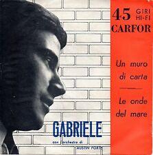 Gabriele Un Muro di Carta/Le onde del Mare 45 giri EX orchestra Austin Forte