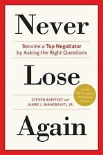 Never Lose Again: Become a Top Negotiator by Asking the Right Question-ExLibrary