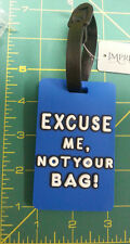 New Flexible Rubber Luggage Tag - Excuse Me,  Not Your Bag!   Blue Luggage Tag