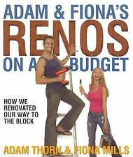Adam and Fiona's Renos on a Budget : How We Renovated Our Way to the Block by...