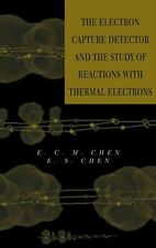 NEW The Electron Capture Detector and the Study of Reactions with Thermal Electr