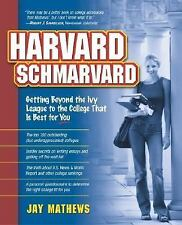 Harvard Schmarvard: Getting Beyond the Ivy League to the College That Is Best f