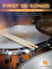 First 50 Songs You Should Play on Drums Drum Book NEW 000175795