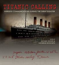 Titanic Calling: Wireless Communications during the Great Disaster by