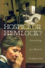 Hospice or Hemlock?: Searching for Heroic Compassion-ExLibrary