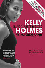 Kelly Holmes: Black, White and Gold - My Autobiography by Kelly Holmes...