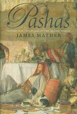 Pashas: Traders and Travellers in the Islamic World by Mather, James