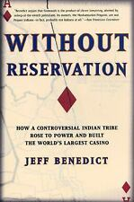 Without Reservation : How a Controversial Indian Tribe Rose to Power and Buil...