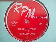 78 Tours THE MEADOW LARKS-REAL PRETTY MAMA/LOVE ONLY YOU