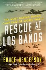 Rescue at Los Baños : The Most Daring Prison Camp Raid of World War II by...