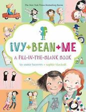 Ivy + Bean + Me : A Fill-in-the-Blank Book by Annie Barrows (2014, Print, Other)