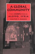 A Global Community: The Jews from Aleppo, Syria (Raphael Patai Series in Jewish