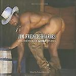 Jim French Diaries : The Creator of Colt Studio by Jim French (2011, Hardcover)