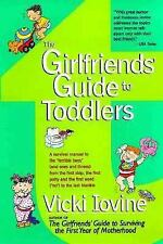 The Girlfriends' Guide to Toddlers by Vicki Iovine