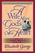 A Wife after God's Own Heart Growth and Study Guide by Elizabeth George...