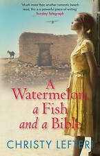 A Watermelon, a Fish and a Bible,Christy Lefteri,New Book mon0000014171