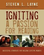 Igniting a Passion for Reading : Successful Strategies for Building Lifetime...