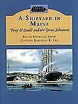 SHIPYARD IN MAINE - NEW PAPERBACK BOOK