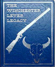 The Winchester Lever Legacy/ Winchester rifles/ Winchester carbines / Browning