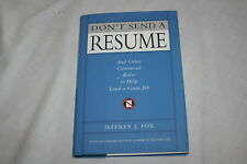 Don't Send a Resume : And Other Contrarian Rules to Help Land a Great Job by ...
