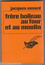 Frère Boileau au four et au moulin Jacques Ouvard
