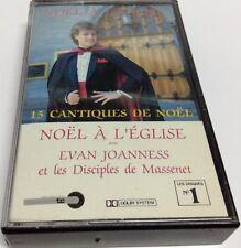 EVAN JOANNESS ET LES DISCIPLES DE MASSENET Tape Cassette 15 Cantiques de Noel