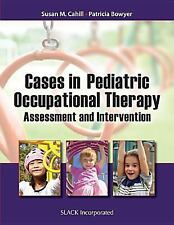 Cases in Pediatric Occupational Therapy : Assessment and Intervention by...