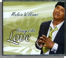Melvin Williams - Crazy Like Love - New 2007 Blackberry Gospel Music CD!