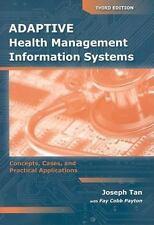 Adaptive Health Management Information Systems: Concepts, Cases,  &  Practical A