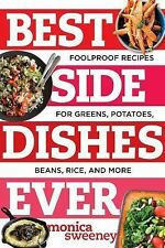 Best Ever: Best Side Dishes Ever : Foolproof Recipes for Greens, Potatoes,...