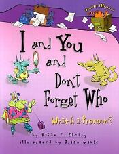 Words Are CATegorical ®: I and You and Don't Forget Who : What Is a Pronoun?...