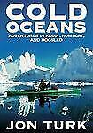 Cold Oceans: Adventures in Kayak, Rowboat, and Dogsled-ExLibrary