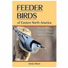 Feeder Birds of Eastern North America: Getting to Know Easy-to-Attract-ExLibrary