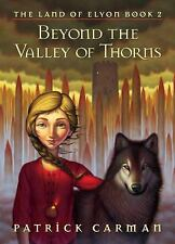The Land of Elyon: Beyond the Valley of Thorns 2 by Patrick Carman (2005, Hardco