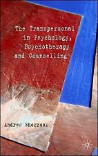 The Transpersonal in Psychology, Psychotherapy and Counselling by Andrew...