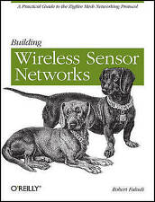 Building Wireless Sensor Networks: with ZigBee, XBee, Arduino, and Processing, R